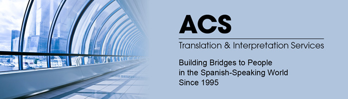 ACS Translation Services-Spanish, your language professionals since 1995.